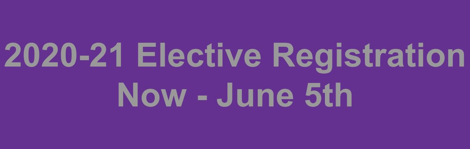 2020-21 Elective Registration now - June 5th